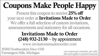 Coupons make people happy! Print this coupon for 25% off your next order!